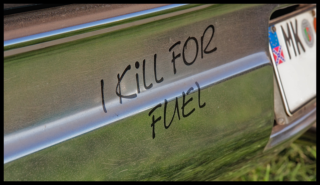 I-kill-for-fuel